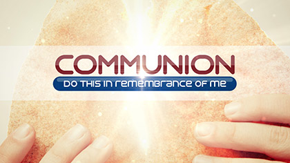 Communion Breaking Bread Text