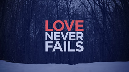 Love Never Fails Title Loop