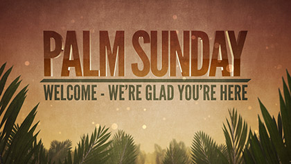 Palm Sunday Epic Welcome