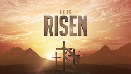 Resurrection He Is Risen