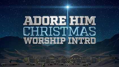 Adore Him Christmas Worship Intro