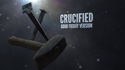 Crucified Good Friday Version