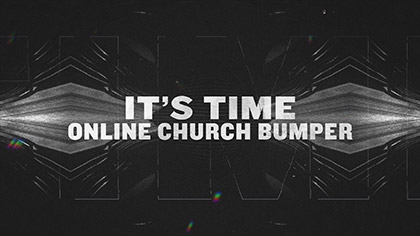 Its Time Online Church Bumper