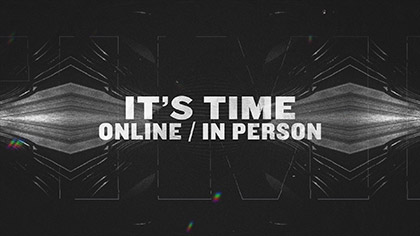 Its Time Online In Person Bumper