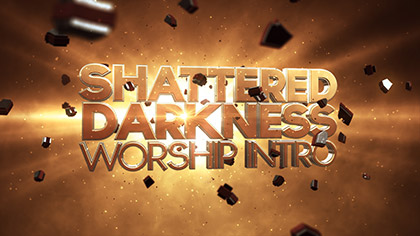 Shattered Darkness Worship Intro