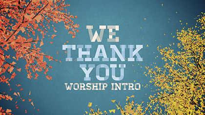 We Thank You Worship Intro