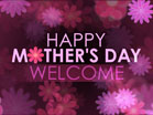 Happy Mothers Day Welcome