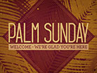 Palm Sunday Watercolors Welcome