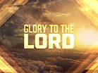 Glory To The Lord Worship Intro