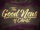 The Good News Of Christ