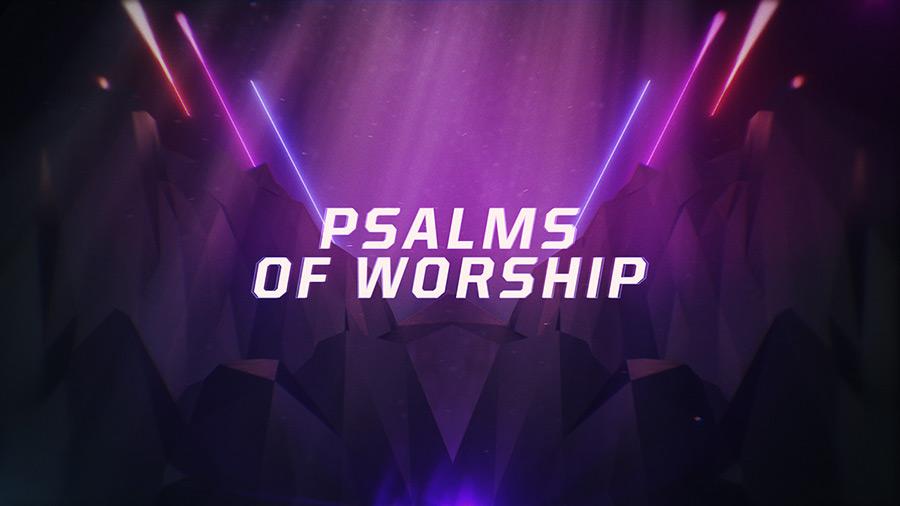 Psalms Of Worship Intro