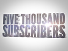 5,000 Subscribers!