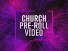 Church Pre-Roll Video