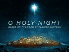 O Holy Night Mini-Movie
