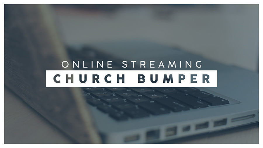 Online Streaming Church Bumper