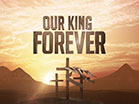 Our King Forever Easter Intro