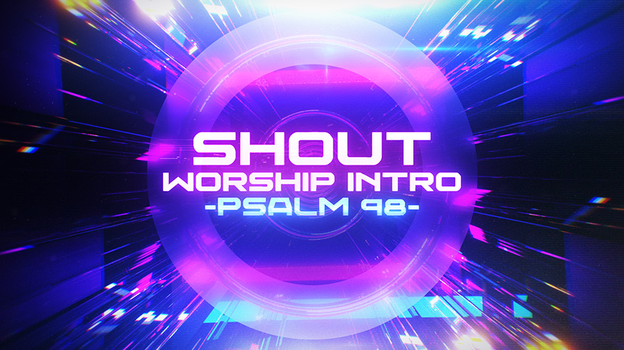 Shout Worship Intro